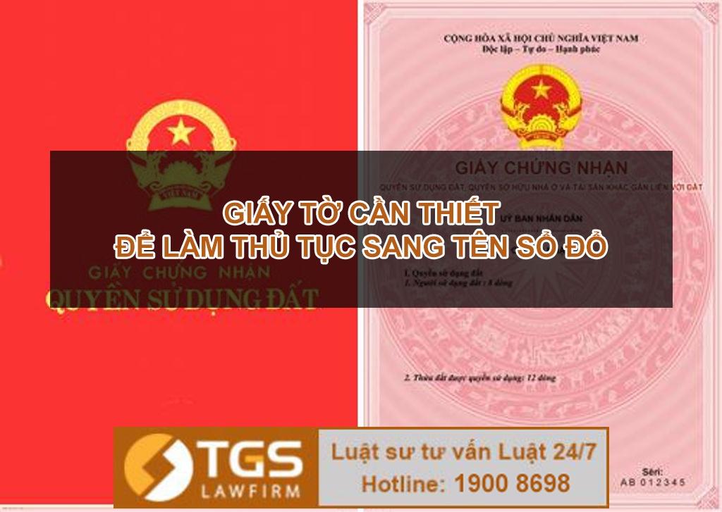 giay-to-can-thiet-de-lam-thu-tuc-sang-ten-so-do