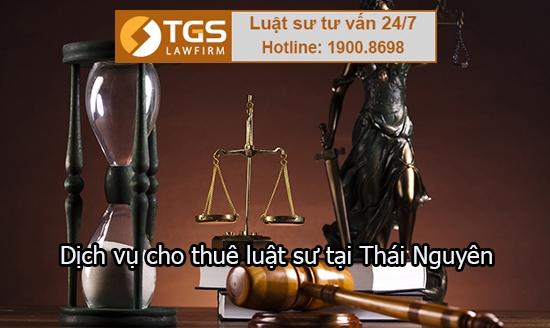 Dịch vụ cho thuê luật sư tại Thái Nguyên