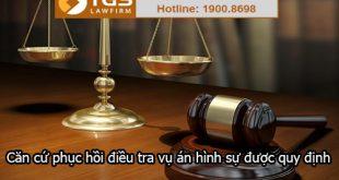 Căn cứ phục hồi điều tra vụ án hình sự được quy định