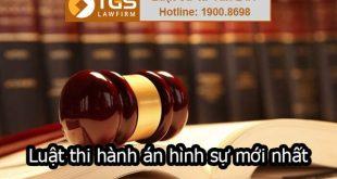 Luật Thi hành án hình sự mới nhất