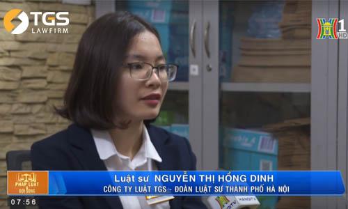 Đài TH Hà Nội phỏng vấn Luật sư TGS Law về nội dung năng lực hành vi dân sự